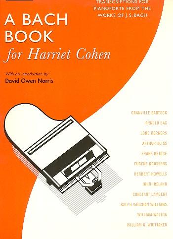 Bach, Johann Sebastian - A Bach Book for Harriet Cohen :