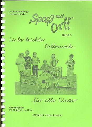 Li la leichte Orffmusik für alle Kinder: für Orff-Ensemble