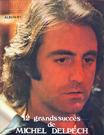 12 grands succès de Michel Delpech songbook piano/voix/guitare