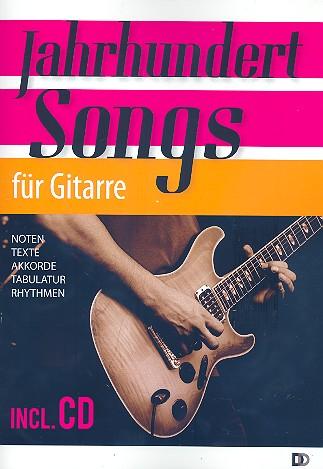Jahrhundertsongs für Gitarre/Tab (+CD) songbook Melodie/Texte/Akkorde