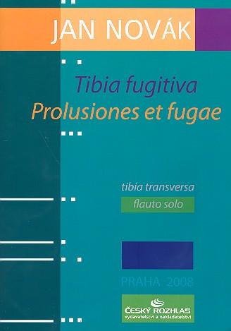 Tibia fugitiva - Prolusiones et fugae: for flute