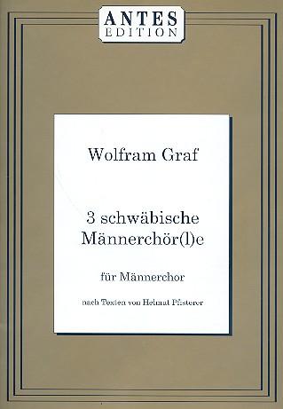 3 Schwäbische Männerchöre: für Männerchor a cappella