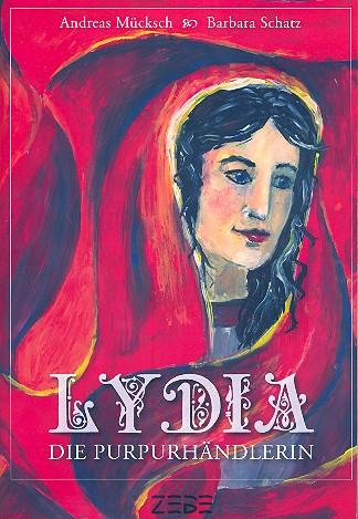 Mücksch, Andreas - Lydia die Purpurhändlerin :