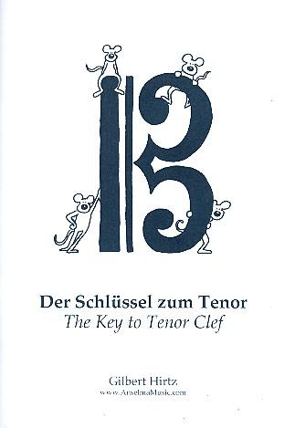 Hirtz, Gilbert - Der Schlüssel zum Tenor : für 1-2 Fagotte