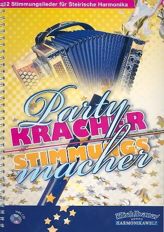 Partykracher & Stimmungsmacher (+CD): für steirische Harmonika in Griffschrift