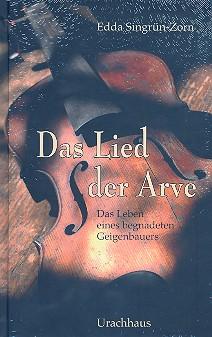 Singrün-Zorn, Edda - Das Lied der Arve : Roman
