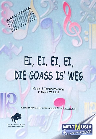 Ei Ei Ei die Goass is weg: Einzelausgabe für Gesang und Klavier mit Akkordbez.