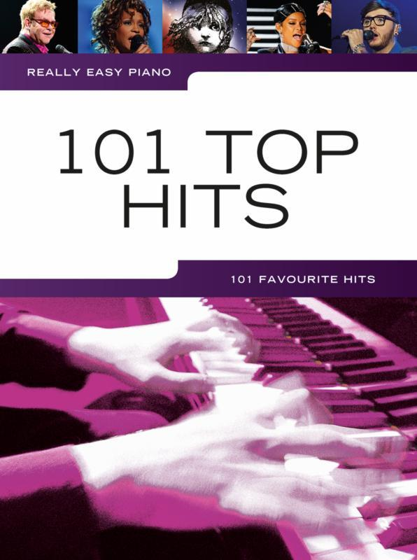 101 Top Hits: for really easy piano (with lyrics and chords)