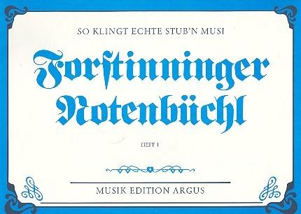 Forstinninger Notenbüchl Band 1: für Stub\