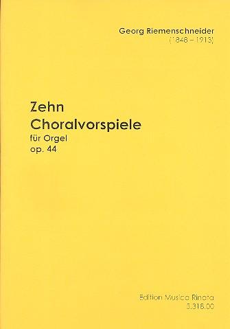 10 Choralvorspiele op.44: für Orgel
