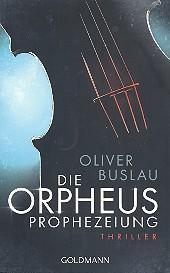 Buslau, Oliver - Die Orpheus-Prophezeiung :