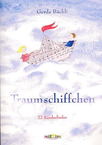 Bächli, Gerda - Traumschiffchen : 22 Kinderlieder