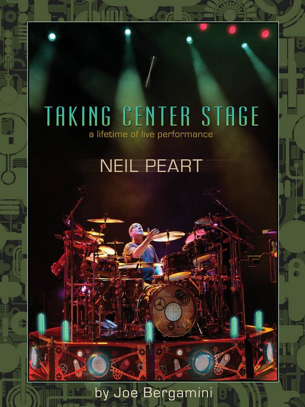 Neil Peart - Taking Center Stage: A Lifetime of Life Performance