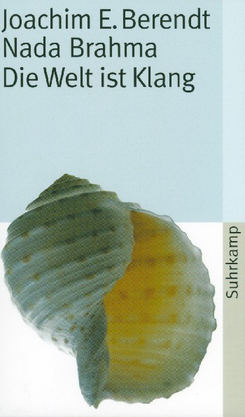 Behrendt, Joachim-Ernst - Nada Brahma : Die Welt ist Klang