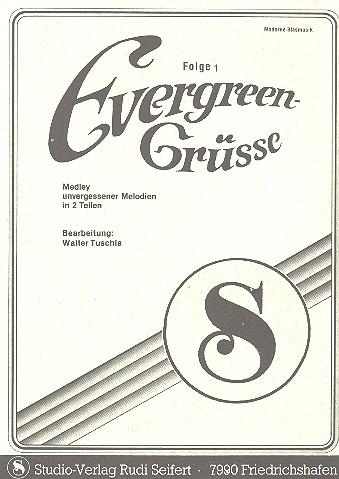 Evergreen-Grüße Band 1: für Blasorchester