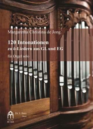 120 Intonationen: für Orgel