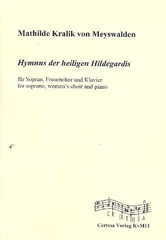 Hymnus der heiligen Hildegardis: für Sopran, Frauenchor und Klavier
