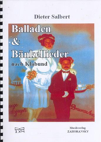 Balladen und Bänkellieder: für Gesang und Klavier