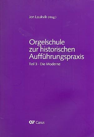 Laukvik, Jon - Orgelschule zur historischen Aufführungspraxis Band 3 :
