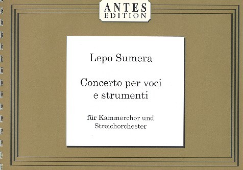 Concerto per voci e strumenti: für Kammerchor und Streichorchester