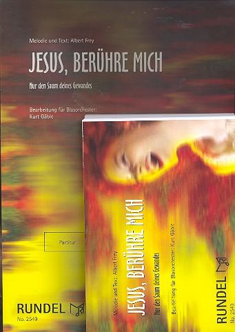 Jesus berühre mich: für Gesang (Chor unisono) und Blasorchester