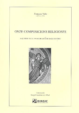 11 Composicions religioses: für 4 gemischte Stimmen und Bc (la)