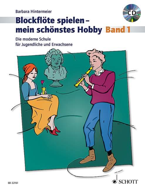 Blockflöte spielen mein schönstes Hobby Band 1 (+CD): für Sopranblockflöte (barocke und deutsche Griffweise)