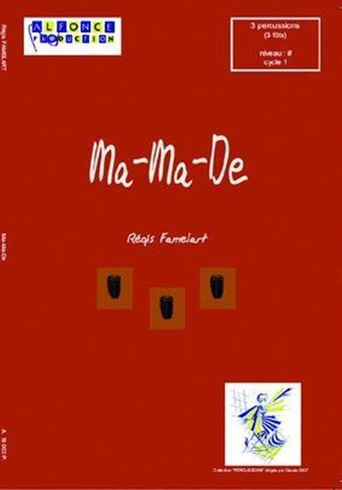 Ma-Ma-De: pour 3 percussion players