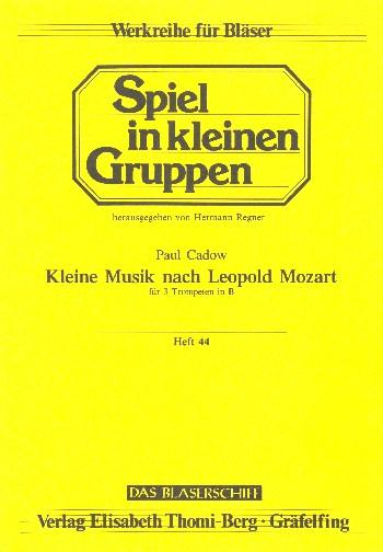 Kleine Musik nach Leopold Mozart: für 3 Trompeten