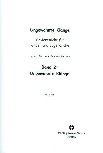Ungewohnte Klänge Band 2: für Klavier