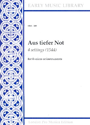 4 Settings of Aus tiefer Not: for 4 voices (instruments