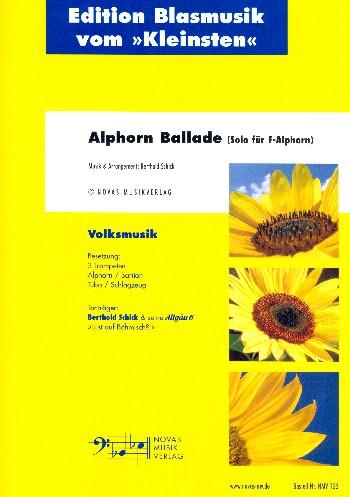 Alphorn-Ballade: für Alphorn, 3 Trompeten, Bariton, Tuba und Schlagzeug