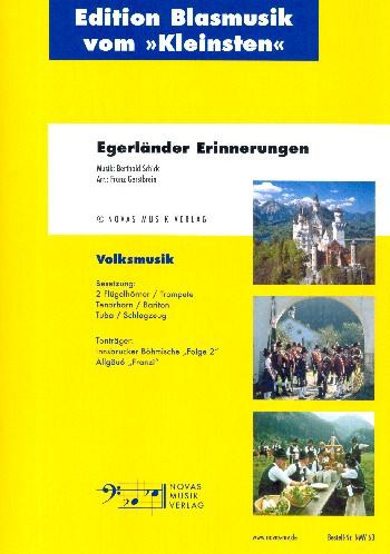 Egerländer Erinnerungen: für 2 Flügelhörner, Trompete, Tenorhorn, Bariton, Tuba und Schlagzeug