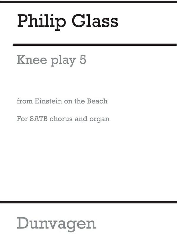 Knee play 5: for mixed chorus and organ