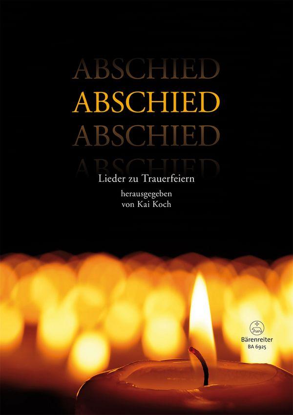 Abschied - Lieder zu Trauerfeiern: für Gesang und Klavier (Orgel) (B-/Es-/Bassinstrument ad lib)