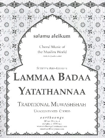 Lammaa Badaa Yatathannaa: for unaccompanied mixed chorus