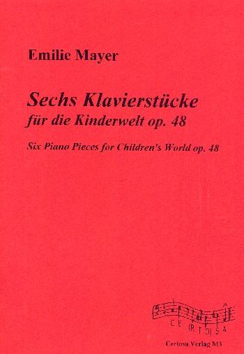 6 Klavierstücke für die Kinderwelt opus.48: für Klavier