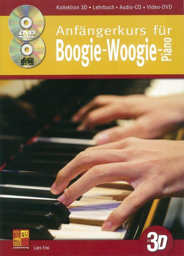 Anfängerkurs für Boogie-Woogie-Piano in 3D (+CD +DVD): für Klavier