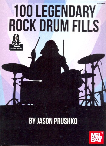 100 legendary Rock Drum Fills (+Online Audio Access): for drum set