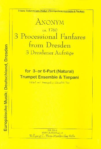 3 Dresdner Aufzüge: für 3-6 Natur-Trompeten und Pauken