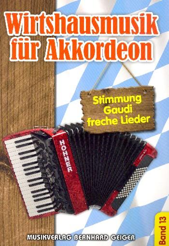 Wirtshausmusik Band 13 : - Vollanzeige.