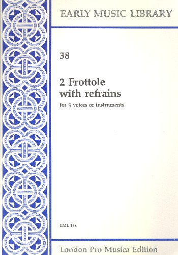 2 Frottole with Refrains: for 4 voices (instruments)