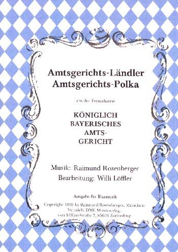 Amtsgerichts-Ländler und Amtsgerichts-Polka: für Blasorchester