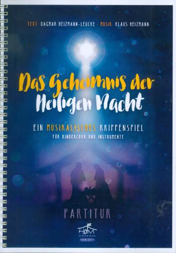 Das Geheimnis der heiligen Nacht: für Kinderchor und Instrumente