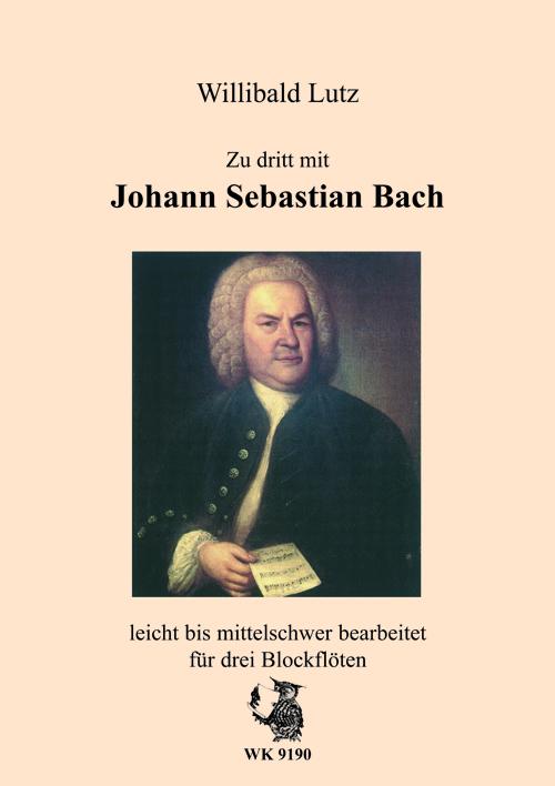 Zu dritt mit Johann Sebastian Bach: für 3 Blockflöten (SAT)