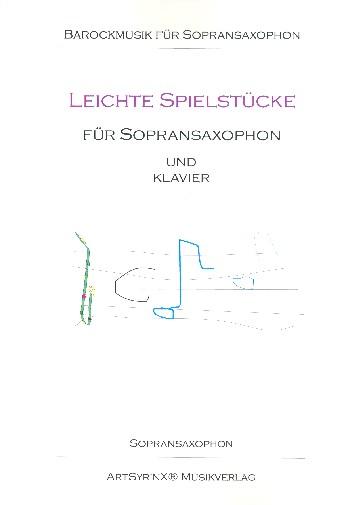 Leichte Spielstücke: für Sopransaxophon und Klavier
