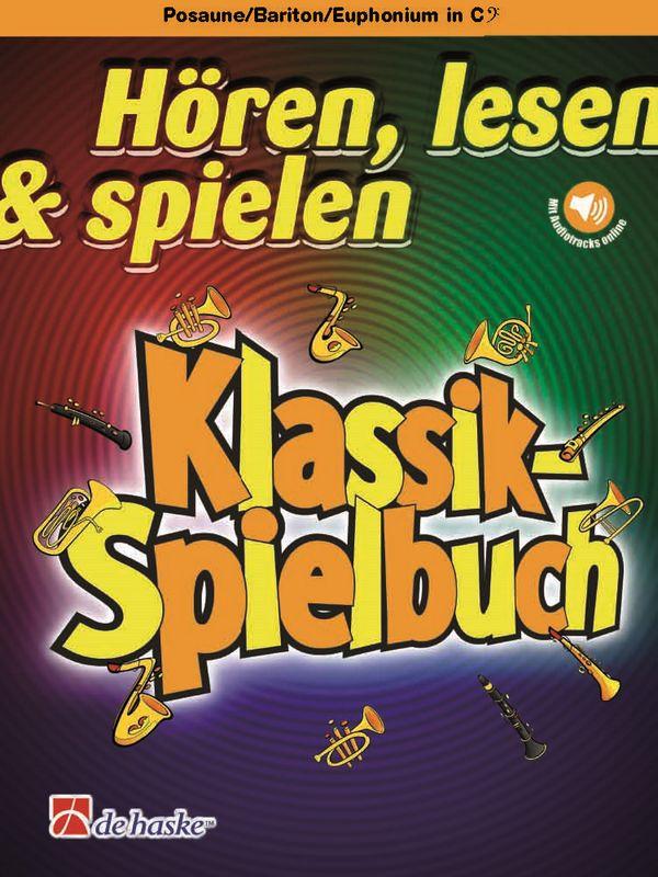 Hören Lesen Spielen - Klassik-Spielbuch (+Audio Online): für Posaune (Bariton/Euphonium in C Bassschlüssel) und Klavier