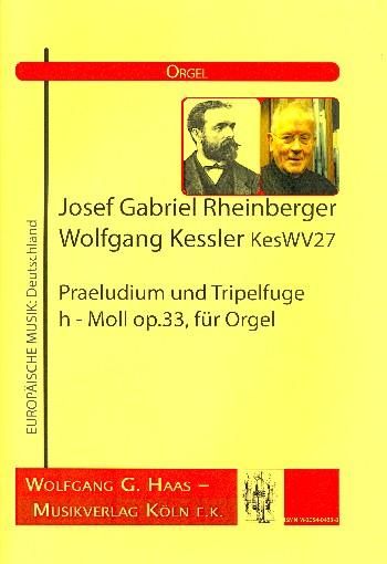 Präludium und Tripelfuge h-Moll opus.33: für Orgel