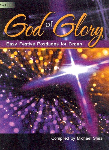 God of Glory: for organ
