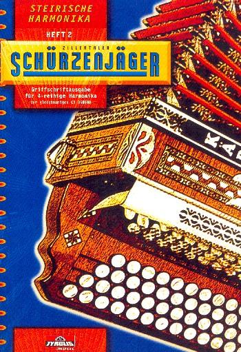 Zillertaler Schürzenjäger Band 2: für Steirische Harmonika